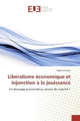 Libéralisme économique et injonction à la jouissance