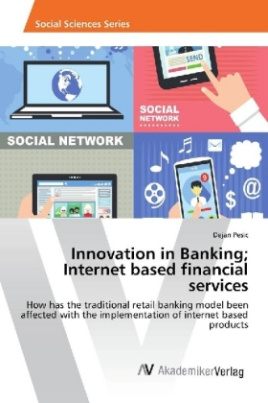 Innovation in Banking; Internet based financial services
