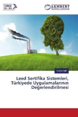 Leed Sertifika Sistemleri, Türkiyede Uygulamalarinin Degerlendirilmesi