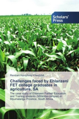 Challenges faced by Ehlanzeni FET college graduates in agriculture, SA