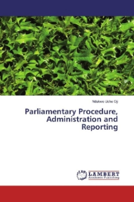 Parliamentary Procedure, Administration and Reporting
