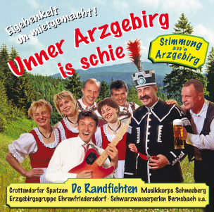 Unner Arzgebirg is schie!