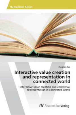 Interactive value creation and representation in connected world