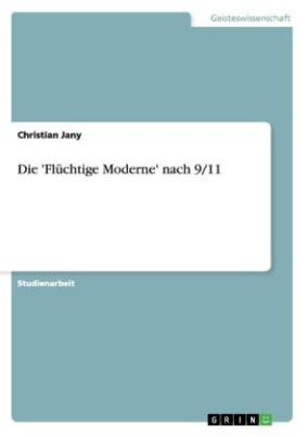 Die 'Flüchtige Moderne' nach 9/11