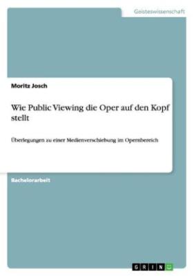 Wie Public Viewing die Oper auf den Kopf stellt