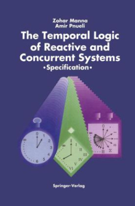 The Temporal Logic of Reactive and Concurrent Systems