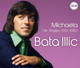 Bata Illic - Michaela - Die Singles 1967 - 1980