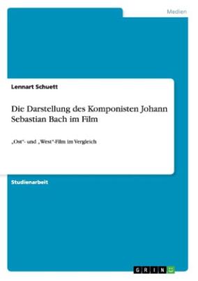 Die Darstellung des Komponisten Johann Sebastian Bach im Film