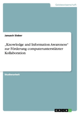 Knowledge and Information Awareness  zur Förderung computerunterstützter Kollaboration