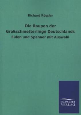 Die Raupen der Großschmetterlinge Deutschlands