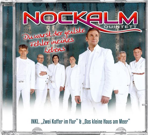 Nockalm Quintett - Du Warst Der Geilste Fehler …