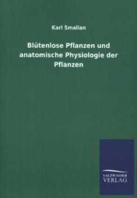 Blütenlose Pflanzen und anatomische Physiologie der Pflanzen