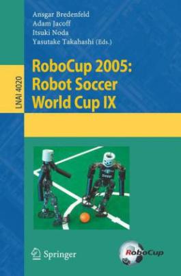 RoboCup 2005: Robot Soccer World Cup IX