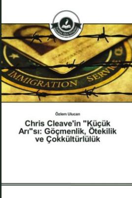 """Chris Cleave'in """"Küçük Ar_""""s_: Göçmenlik, Ötekilik ve Çokkültürlülük"""