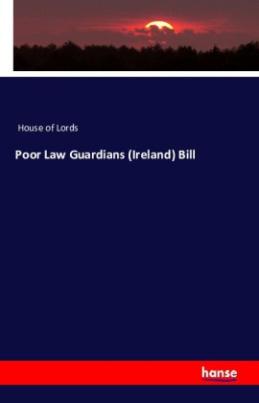 Poor Law Guardians (Ireland) Bill