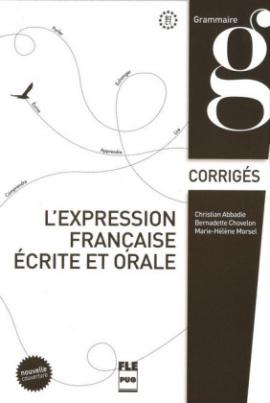 L'Expression française écrite et orale, Nouvelle Couverture, Corrigés des exercices