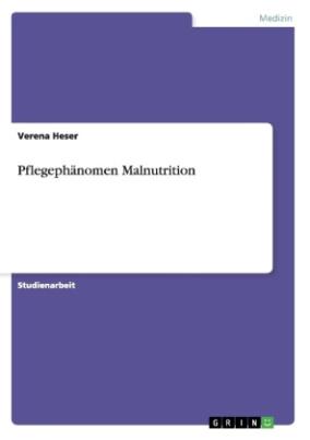 Pflegephänomen Malnutrition