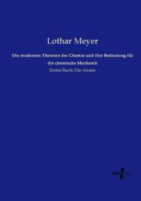 Die modernen Theorien der Chemie und ihre Bedeutung für die chemische Mechanik