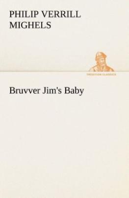Bruvver Jim's Baby
