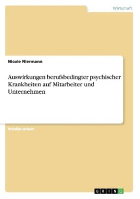 Auswirkungen berufsbedingter psychischer Krankheiten auf Mitarbeiter und Unternehmen
