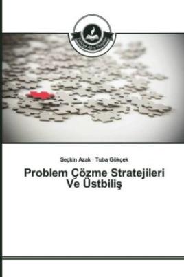 Problem Çözme Stratejileri Ve Üstbilis