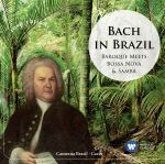 Bach In Brazil: Baroque Meets Bossa Nova & Samba