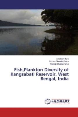 Fish,Plankton Diversity of Kangsabati Reservoir, West Bengal, India