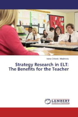 Strategy Research in ELT: The Benefits for the Teacher