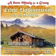 A flotte Musi & a G'sang - Echte Volksmusik aus den Bergen
