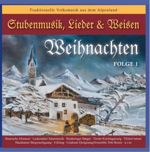 WEIHNACHTEN - Stubenmusik, Lieder & Weisen Folge 1 + 2