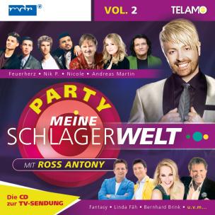 Meine Schlagerwelt - Die Party mit Ross Antony Vol. 2