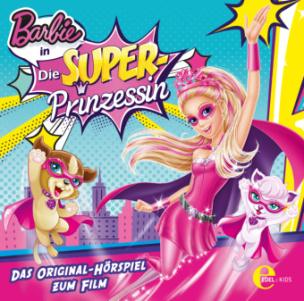 Barbie - Die Super-Prinzessin, Audio-CD