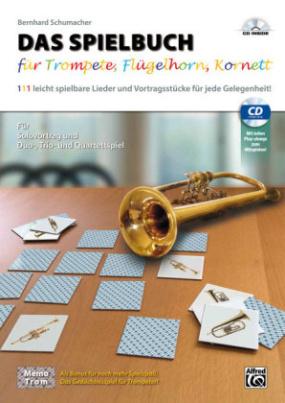 Das Spielbuch für Trompete, Flügelhorn, Kornett, m. 1 Audio-CD