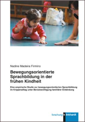 Bewegungsorientierte Sprachbildung in der frühen Kindheit
