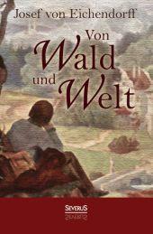 Von Wald und Welt: Gedichte