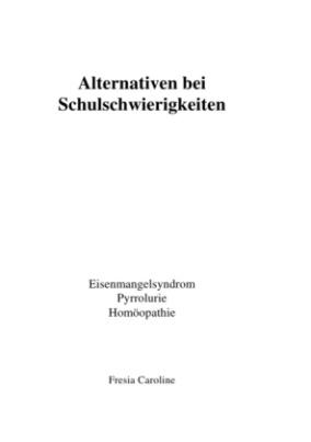 Alternativen bei Schulschwierigkeiten - Eisenmangelsyndrom, Pyrrolurie, Homöopathie