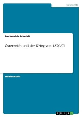 Österreich und der Krieg von 1870/71