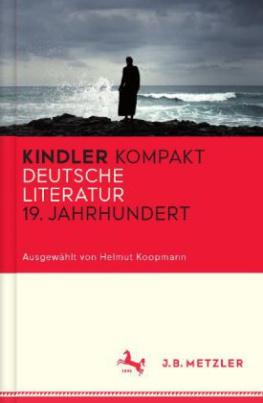 Kindler Kompakt: Deutsche Literatur, 19. Jahrhundert