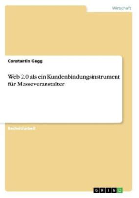 Web 2.0 als ein Kundenbindungsinstrument für Messeveranstalter