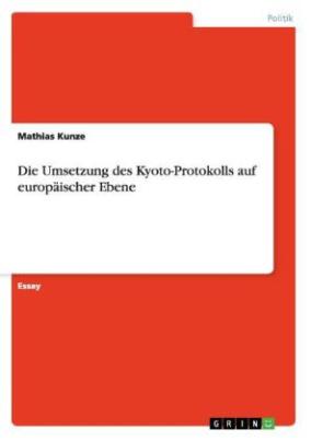 Die Umsetzung des Kyoto-Protokolls auf europäischer Ebene