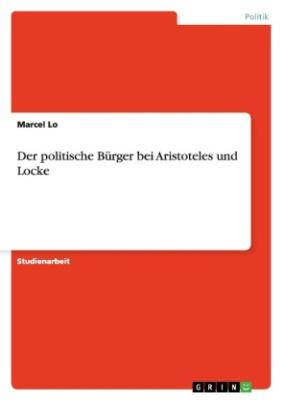 Der politische Bürger bei Aristoteles und Locke