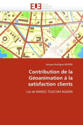 Contribution de la Géoanimation à la satisfaction clients