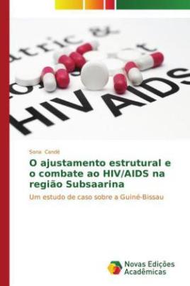 O ajustamento estrutural e o combate ao HIV/AIDS na região Subsaarina