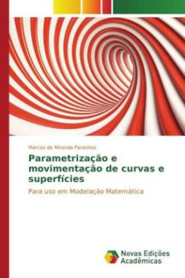 Parametrização e movimentação de curvas e superfícies