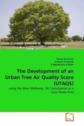 The Development of an Urban Tree Air Quality Score (UTAQS)