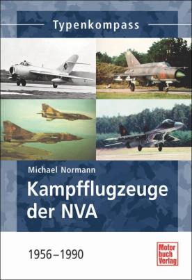 Normann: Kampfflugzeuge der NVA 1956 -1990