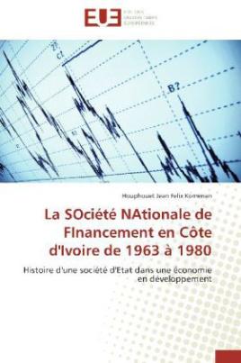 La SOciété NAtionale de FInancement en Côte d'Ivoire de 1963 à 1980