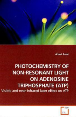 PHOTOCHEMISTRY OF NON-RESONANT LIGHT  ON ADENOSINE TRIPHOSPHATE (ATP)