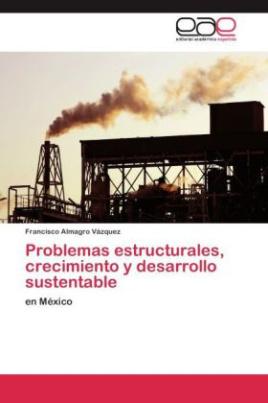 Problemas estructurales, crecimiento y desarrollo sustentable