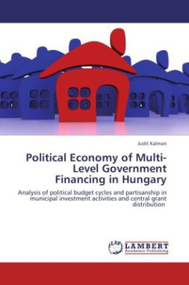 Political Economy of Multi-Level Government Financing in Hungary